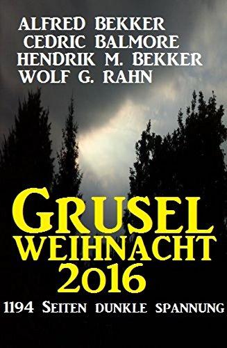 [Amazon Kindle] Gratis Ebook - Grusel-Weihnacht 2016: 1194 Seiten dunkle Spannung