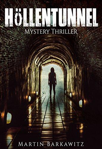 "GRATIS Kindle Edition e-Book: ""Höllentunnel"": Mystery Thriller"