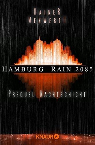 "GRATIS Kindle Edition e-Book: ""Hamburg Rain 2085"" Nachtschicht: Prequel"