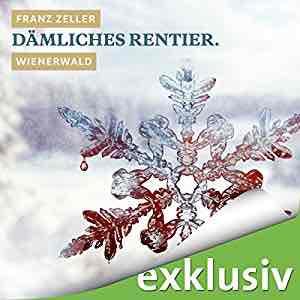 [audible] Dämliches Rentier. Wienerwald (Winterkrimi) - gratis bis 3.12. - Update: immer noch kostenlos