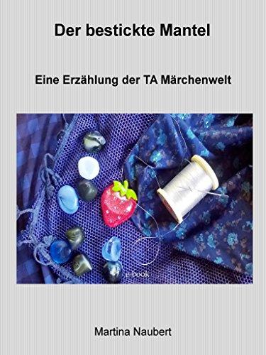 [Amazon Kindle] Gratis Ebook - Der bestickte Mantel: Märchenwelt der Transaktionsanalyse (TA Märchenwelt)