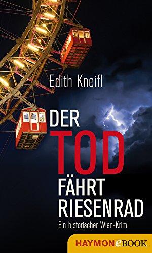 GRATIS Kindle Edition e-Book: Der Tod fährt Riesenrad: Ein historischer Wien-Krimi (Historische Wien-Krimis 1)