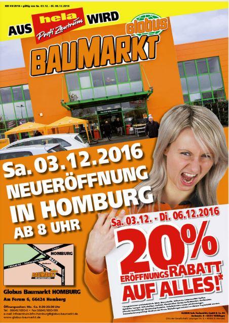 Globus Baumarkt Homburg/Saar Neueröffnung,       20% auf alles von 3.12. - 6.12.2016