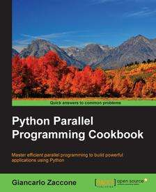 Python Parallel Programming Cookbook [Packt Publishing ebook]