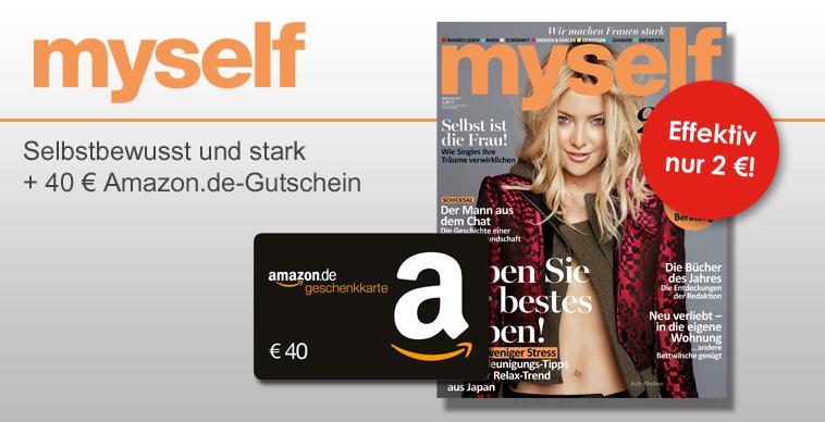 myself im Jahresabo (12 Ausgaben) für effektiv 2€ durch 40€ Amazon-Gutschein