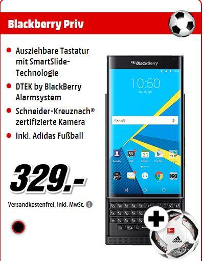 [Mediamarkt] Blackberry Priv schwarz [LTE, 5.?4Zoll 2K-HD-Display, Android 6.0.1, 1.8GHz 64Bit-HexaCore-CPU, 18MP Kamera, QWERTZ] inc. Adidas Ball für 329,-€ Versandkostenfrei