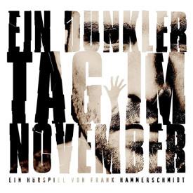 Gratis Hörspiel: EIN DUNKLER TAG IM NOVEMBER (Drama)