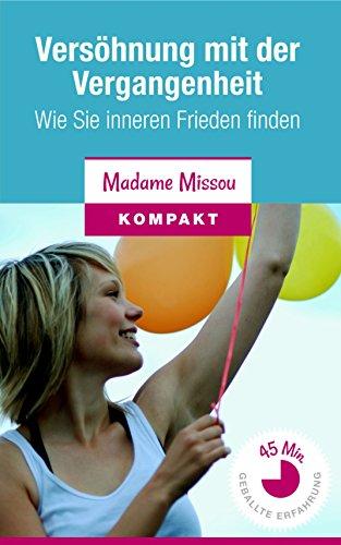 GRATIS Kindle Edition e-Book: Versöhnung mit der Vergangenheit - Wie Sie inneren Frieden finden