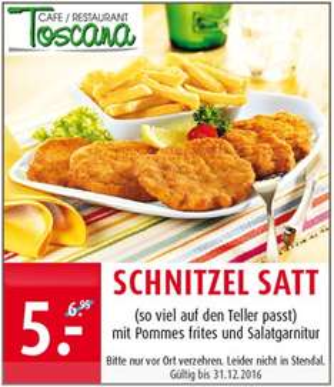 [Porta Toscana Restaurant] Schnitzel satt so viel auf den Teller passt mit Pommes frites nur 5,00 Euro