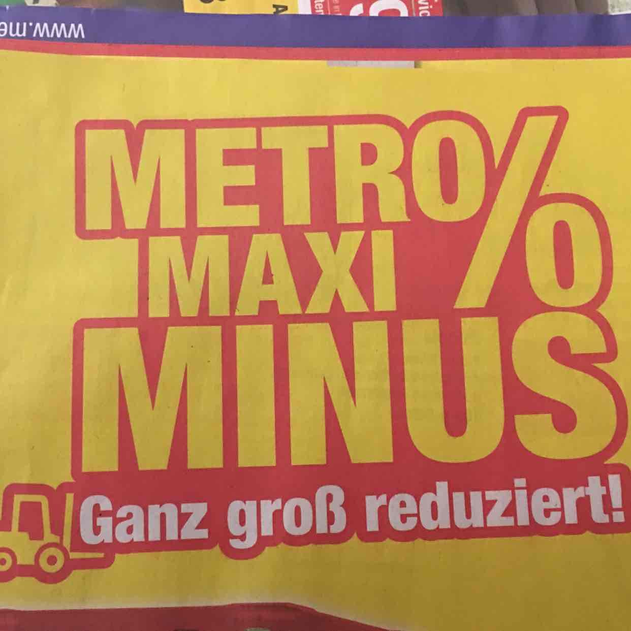 Metro Maxi Minus Ganz Groß Reduziert