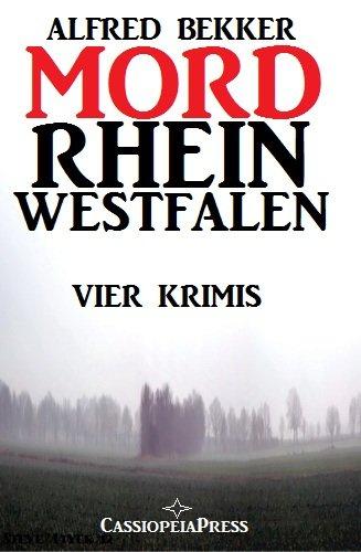 [Kindle] MORDrhein-Westfalen - Alfred Bekker (4 Kurzkrimis)