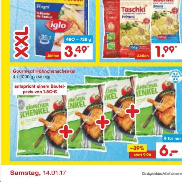 4x Hähnchen Schenkel (1kg) für 6€ (Netto eventuell Lokal)