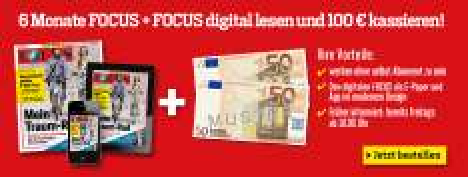 6 Monate Focus + Focus Digital ePaper für effektiv 11,80 €