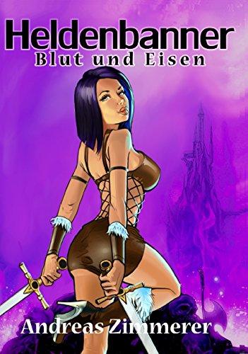 Kindle-eBook: Heldenbanner: Blut und Eisen