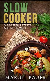 e book slow cooker die besten rezepte aus aller welt. Black Bedroom Furniture Sets. Home Design Ideas