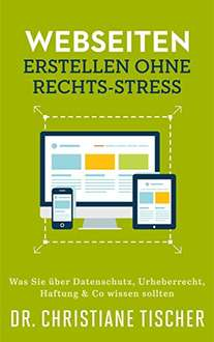 [Kindle] Ratgeber: Webseiten erstellen ohne Rechts-Stress