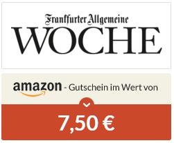 [Spartanien] 4 Wochen Frankfurter Allgemeine Woche digital lesen mit 4,60€ Gewinn in amazon-Guthaben - Kündigung notwendig