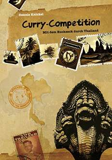 [Amazon Kindle] Curry-Competition: Mit dem Rucksack durch Thailand (Let Your Light Shine in the World)