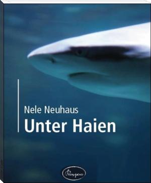 Unter Haien Von: Nele Neuhaus