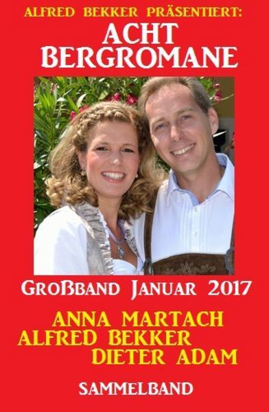 kostenlos eBook  Acht Bergromane Großband Januar 2017