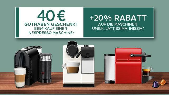 Beim Kauf einer Nespressomaschine 40€ Guthaben