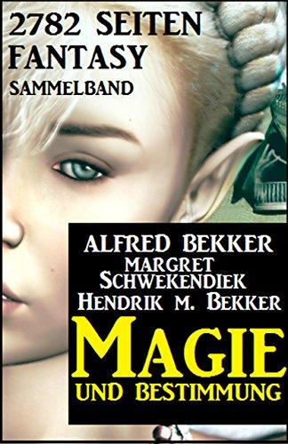 [Amazon Kindle] Magie und Bestimmung (Fantasy Sammelband, 2.782 Seiten)