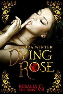 Dying Rose - Rosalia & The Beast Kindle Edition für 3,99€