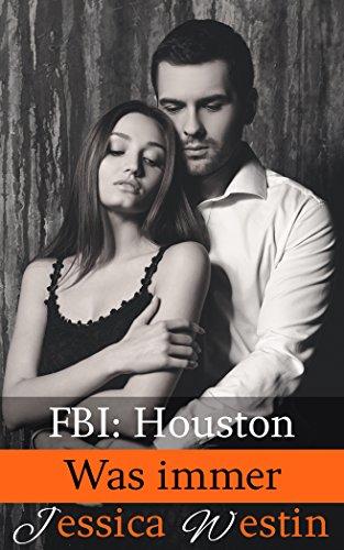 Was immer (FBI: Houston 5) Kindle Edition für 0,00€