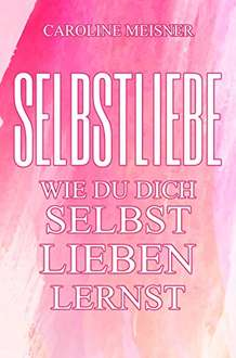 Amazon Kindle Ebook - Thema Selbstliebe