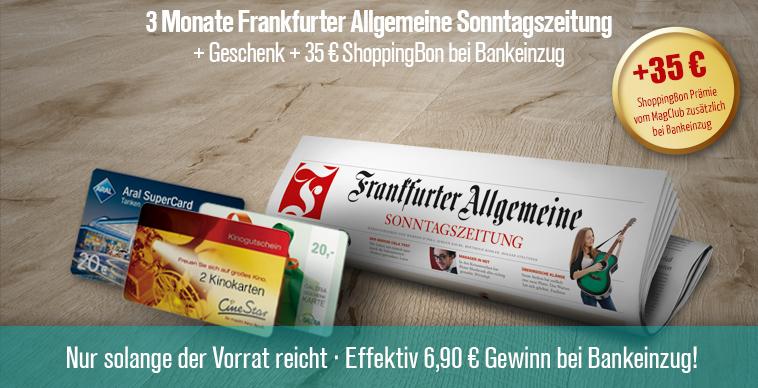 Frankfurter Allgemeine Sonntagszeitung 3-Monate Probeabo mit 6,90 € Gewinn durch Gutscheine (Kündigung notwendig)