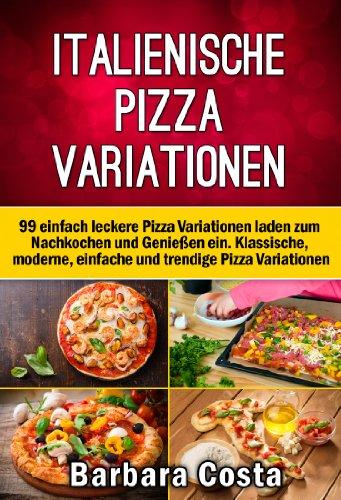 [ Amazon e-Book ] 99 italienische Pizzarezepte  auf 330 Seiten aktuell wieder kostenlos