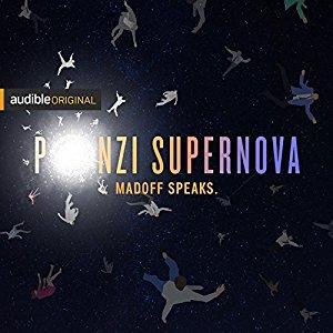 """[audible] Audioserie """"Ponzi Supernova"""" Gratis - Unterhaltungen mit Bernie Madoff [Englisch]"""