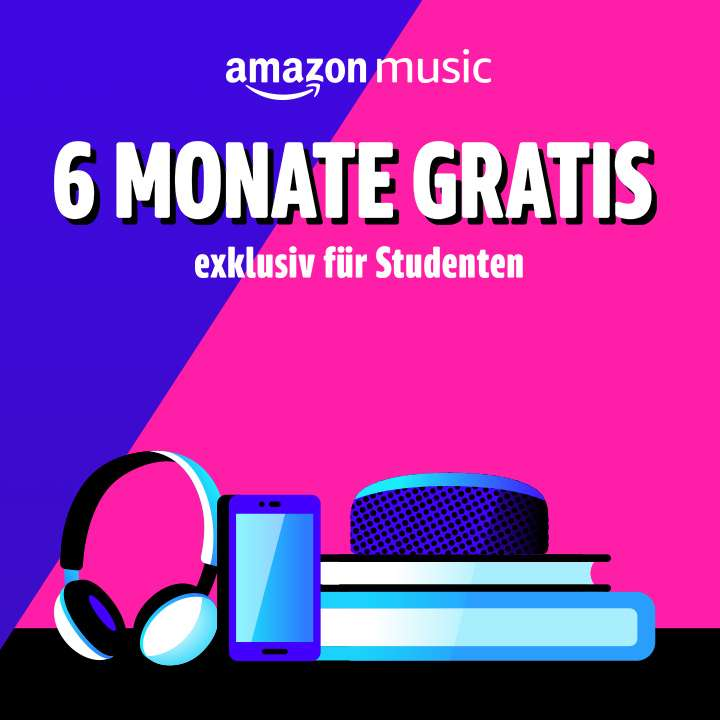 Amazon Music Unlimited 6 Monate Gratis [Student] [Neukunde