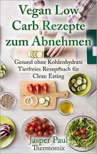 ebook vegan low carb rezepte schnell kochen thermomix. Black Bedroom Furniture Sets. Home Design Ideas