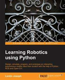 [Packt Publishing] Learning Robotics Using Python