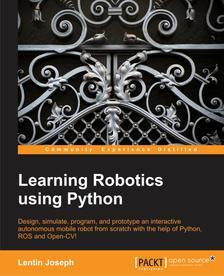 [Packt Publishing] Learning Robotics Using Python