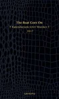 The Beat Goes On 2017 Kalendarium toter Musiker