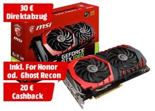 MSI GeForce GTX 1060 Gaming 6G inkl. For Honor oder Wildlands zzgl. Cashback (Mediamarkt Online)