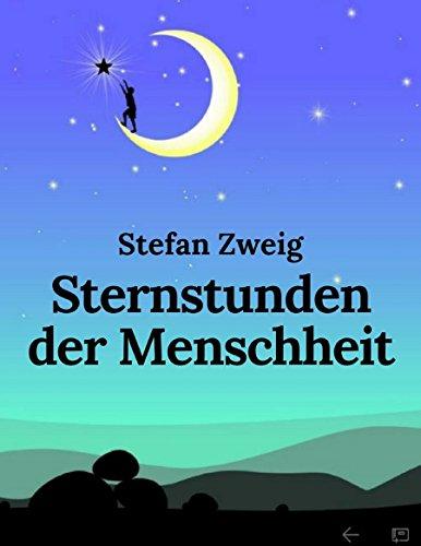 Kindle:Stefan Zweig:Sternstunden der Menschheit: Vollständig überarbeitete Ausgabe mit neuer Rechtschreibung