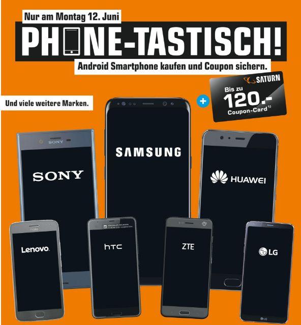 [Saturn] Nur am 12.06...Android-Smartphone Kaufen und bis zu 120,-€ Coupon Card sichern*je nach Einkaufswert*On- und Offline!