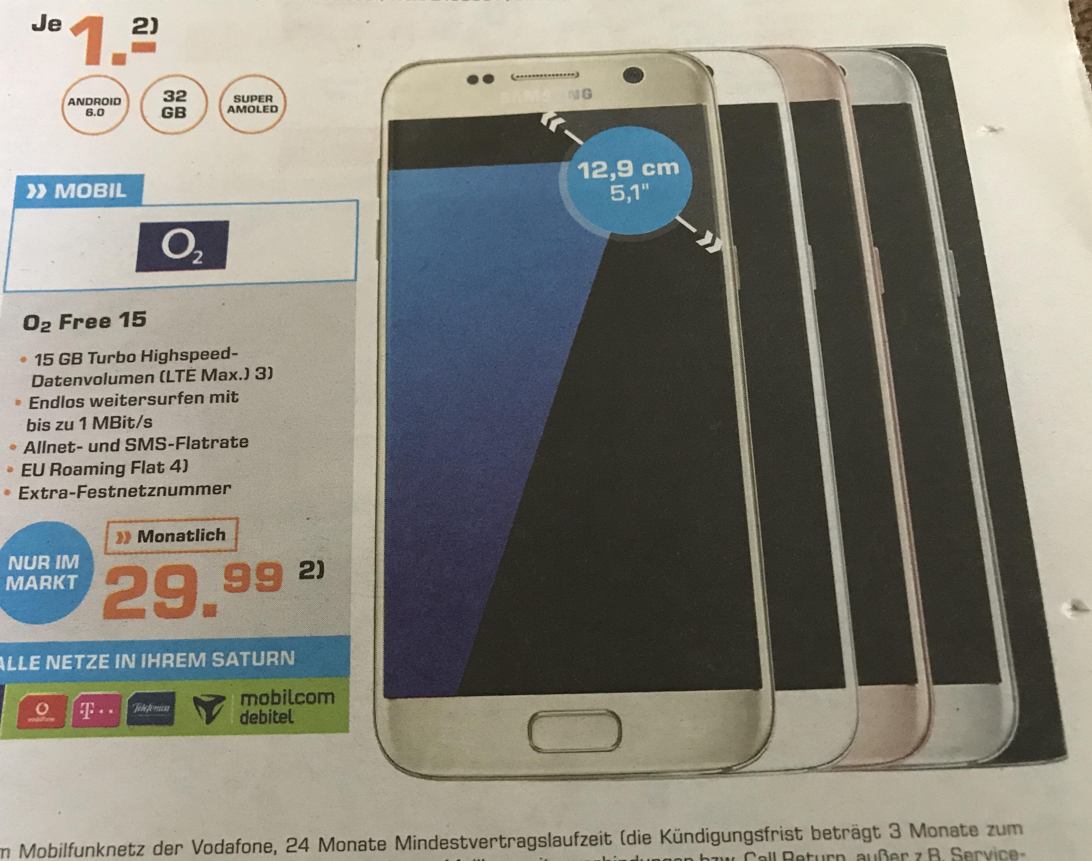 o2 Free 15 inkl Galaxy S7 für 1€ ZZL (+29.99€ AG einmalig), 29.99€/Monat - Saturn Moers (Lokal)
