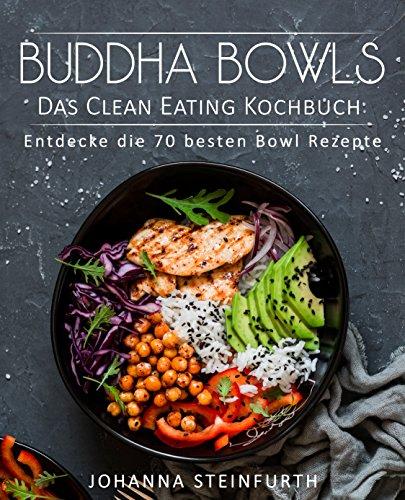 Neuer Food-Trend aus den USA: Buddha Bowls - 70 kostenlose Rezepte