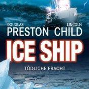 [audible] Ice Ship - Tödliche Fracht    Autor: Douglas Preston, Lincoln Child