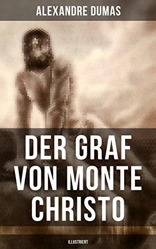 [  Kindle ]  Der Graf von Monte Christo (Illustriert): Ein spannender Abenteuerroman (Kinder- und Jugendbuch) kostenlos