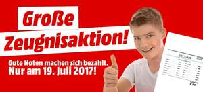 Zeugnisaktion MediaMarkt -lokal- Berlin / Brandenburg nur am 19.07.