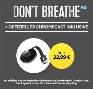 Chromecast 2 + Leihfilm »Don't Breathe« in HD für 22,99€