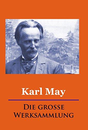 Kindle:Karl May - Die große Werksammlung(49549 Seiten)