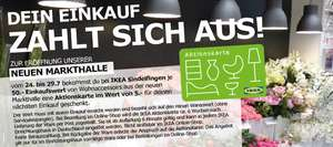 [LOKAL] Ikea Sindelfingen - je 50€ Einkaufswert (Wohnaccessoires) 5€ Aktionskarte