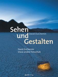 """Gratis-eBook bis 30.09. - """"Sehen und Gestalten - David DuChemins etwas andere Fotoschule"""""""