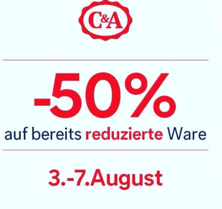 C&A 50% auf alle Reduzierungen Bundesweit offline bis 7. August